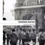 Durango jaietan erakusketa @ Durangoko Museoa