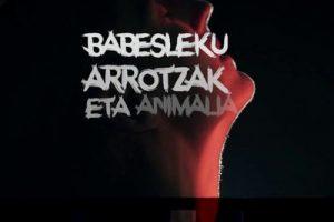 """Amorebieta-Etxano, """"Babesleku arrotzak eta animalia bakartien hotsak"""" @ Zornotza Aretoa"""