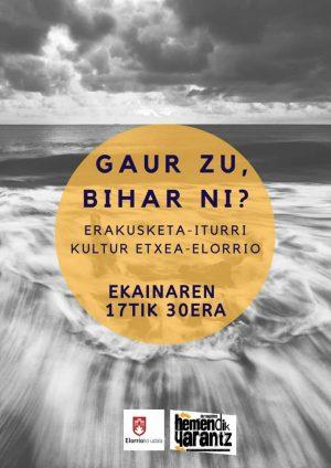 """Elorrio, """"Gaur zu, bihar ni?"""" erakusketa @ Iturri Kultur Etxea"""