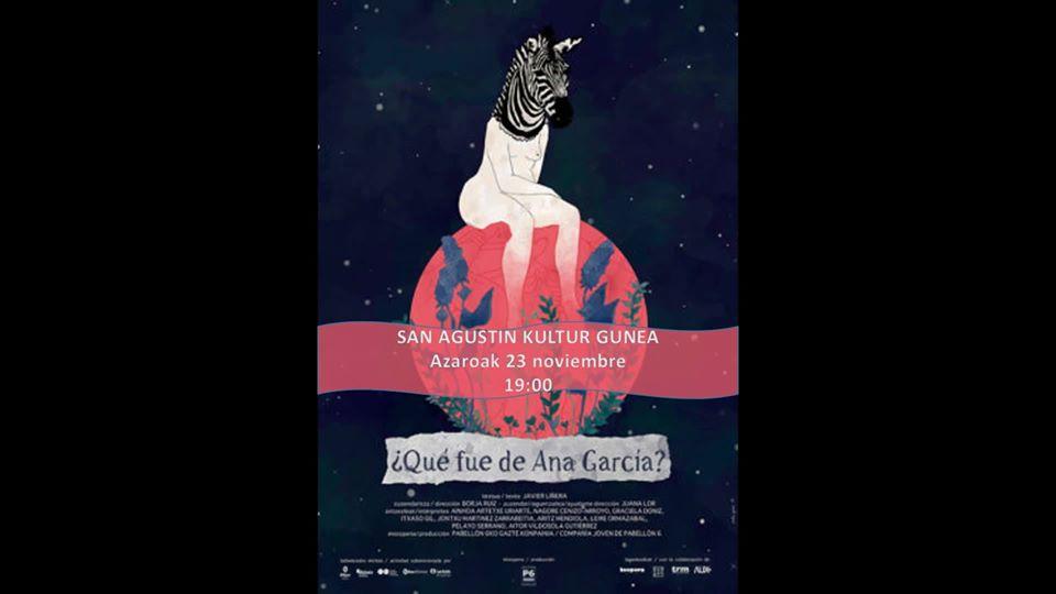 "Durango, ""¿Qué fue de Ana García?"" @ San Agustin Kultur Gunea"