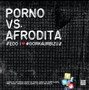 """Abadiño, """"Porno vs Afrodita"""" @ Errota Kultur Etxea"""